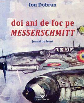 Doi ani de foc pe Messerschmitt. Jurnal de front