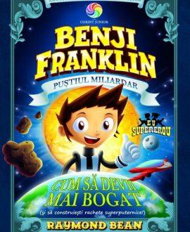 Benji Franklin. Puștiul miliardar (volumul 2)