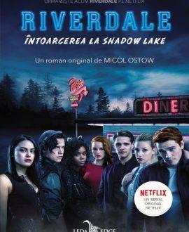 Riverdale. Întoarcerea la Shadow Lake (volumul 2)