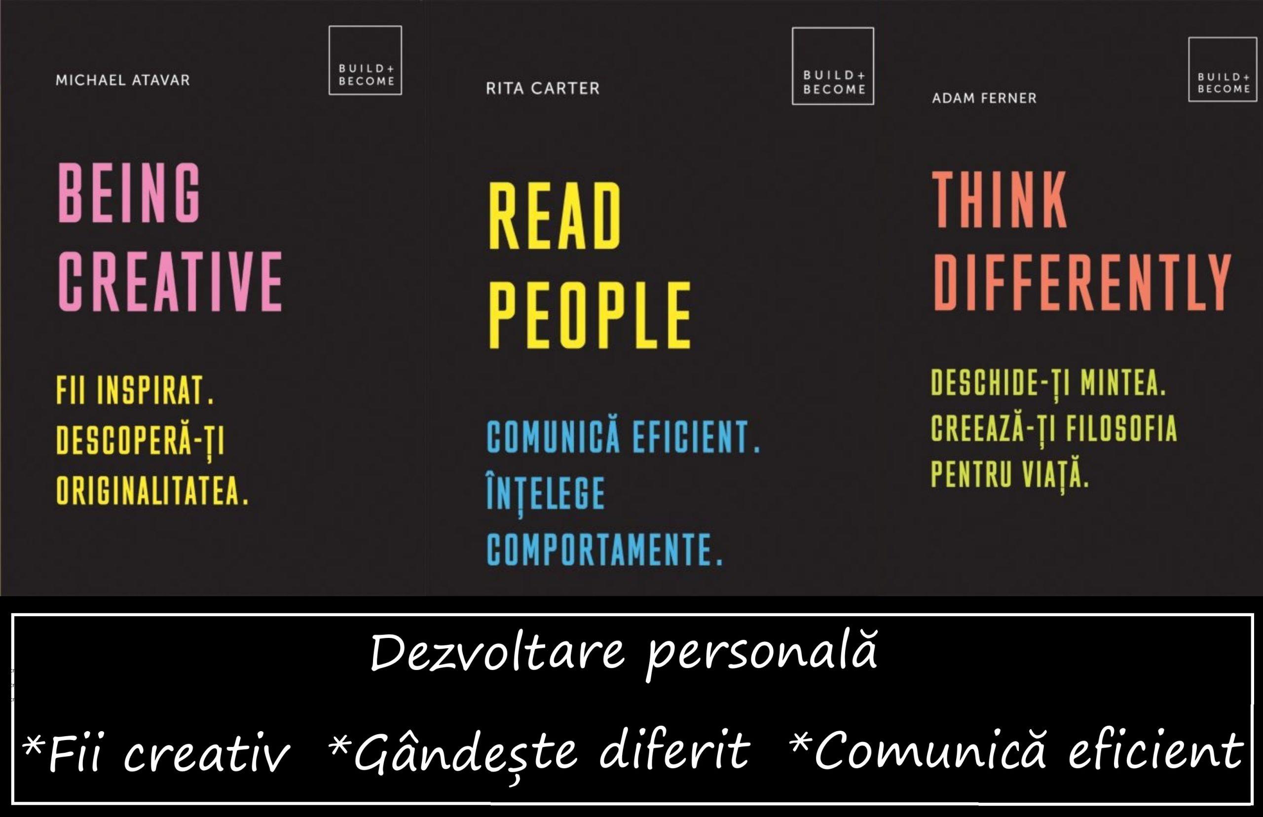Dezvoltare personală: Fii creativ/Gândește diferit/Comunică eficient