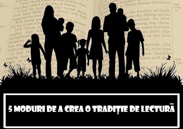 5 moduri de a crea o tradiție de lectură în familia ta
