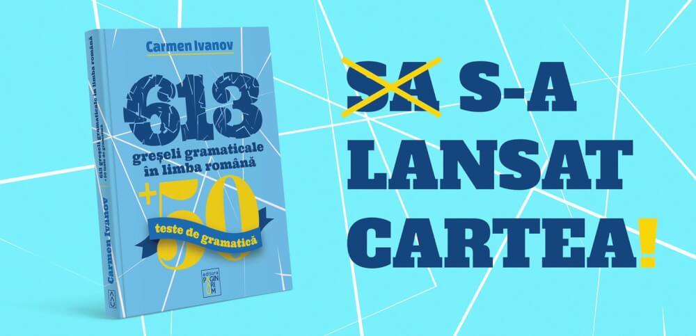 """Cum a fost lansarea cărții """"613 greșeli gramaticale în limba română"""", de Carmen Ivanov"""