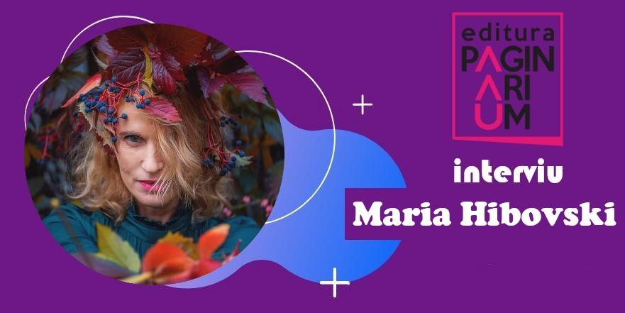 Maria Hibovski: De fiecare dată când întâmpin o dificultate iese supraviețuitoarea din mine