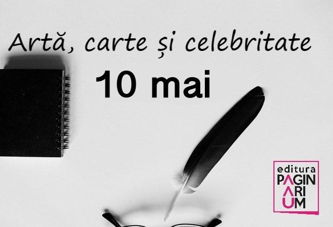 Artă, carte și celebritate: 10 mai