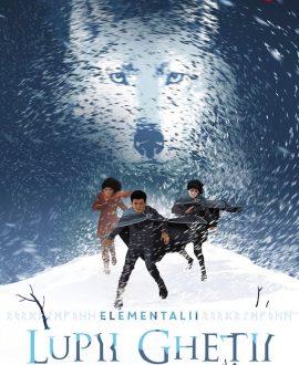 Seria Elementalii: Lupii gheții (volumul 1)